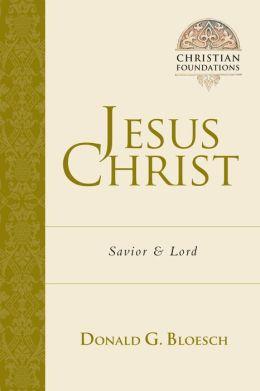 Jesus Christ: Savior & Lord