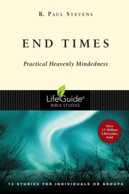 End Times: 13 Studies for Individuals or Groups