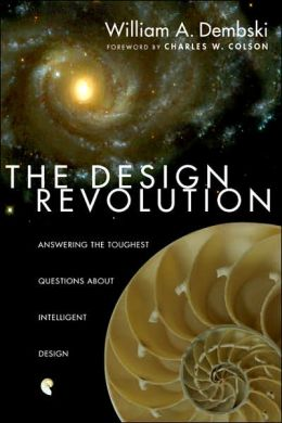 Design Revolution: Answering the Toughest Questions about Intelligent Design