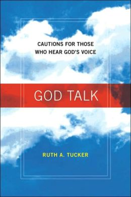 God Talk: Cautions for Those Who Hear God's Voice