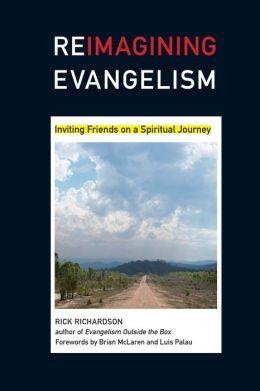 Reimagining Evangelism: Inviting Friends on a Spiritual Journey