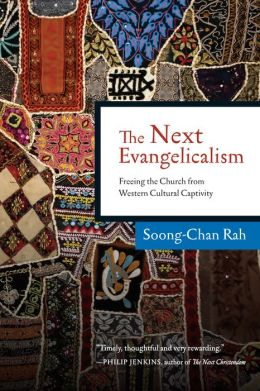 Next Evangelicalism: Freeing the Church from Western Cultural Captivity: Freeing the Church from Western Cultural Captivity