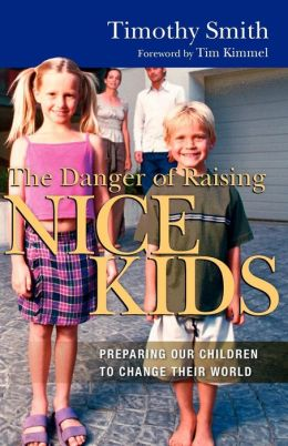 The Danger Of Raising Nice Kids