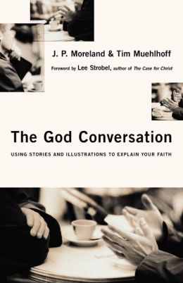 God Conversation: Using Stories and Illustrations to Explain Your Faith
