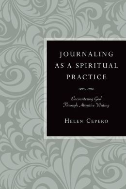 Journaling as a Spiritual Practice: Encountering God Through Attentive Writing