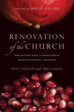 Renovation of the Church: What Happens When a Seeker Church Discovers Spiritual Formation