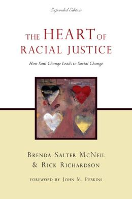 Heart of Racial Justice: How Soul Change Leads to Social Change: How Soul Change Leads to Social Change
