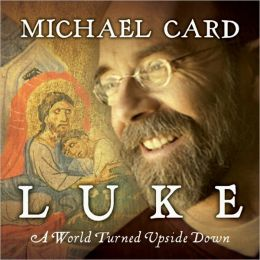 Luke: A World Turned Upside Down