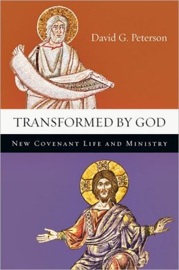 Transformed by God: New Covenant Life and Ministry