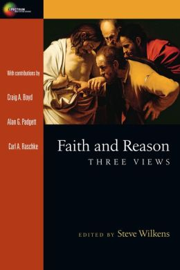 Faith and Reason: Three Views