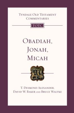 Obadiah, Jonah, and Micah: An Introduction and Commentary