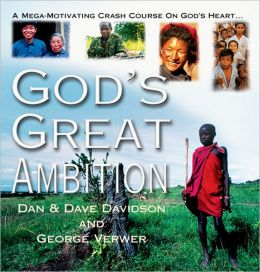 God's Great Ambition: A Mega-Motivating Crash Course on God's Heart