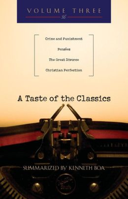 A Taste of the Classics: Crime and Punishment, Pensées, the Great Divorce and Christian Perfection