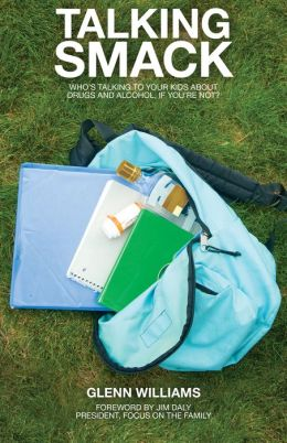 Talking Smack: Who's Talking to Your Kids about Drugs and Alcohol, If You're Not?