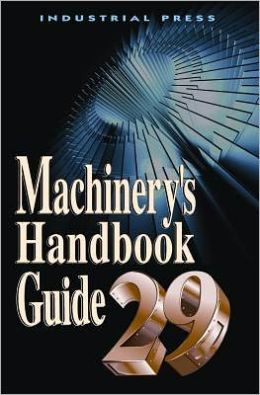 Machinery's Handbook, 29th Edition Guide