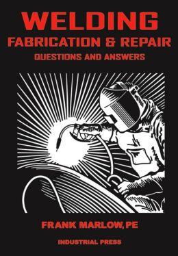 Welding Fabrication and Repair: Questions and Answers