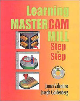 Learning Mastercam Mill Step by Step: Book and CD
