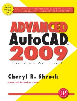 Exercise Workbook for Advanced Autocad 2009