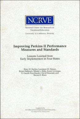 Improving Perkins II Performance Measures and Standards: Lessons Learned from Early Implementers in Four States