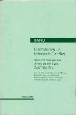 Intervention in Intra-State Conflict: Implications for the Army in the Post-Cold War Era