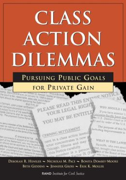 Class Action Dilemmas: Pursuing Public Goals for Private Gain
