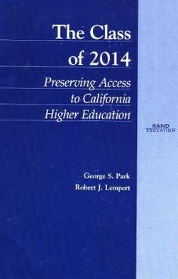 The Class of 2014: Preserving Access to California Higher Education