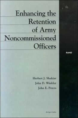 Enhancing the Retention of Army Noncommissioned Officers