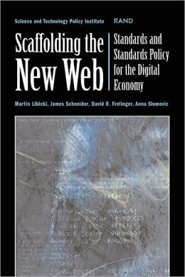 Scaffolding the New Web: Standards and Standards Policy for the Digital Economy