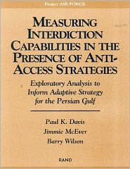 Measuring Interdiction Capabilities in the Presence of Anti-Access Strategies: Exploratory Analysis to Inform Adaptive Strategy for the Persian Gulf