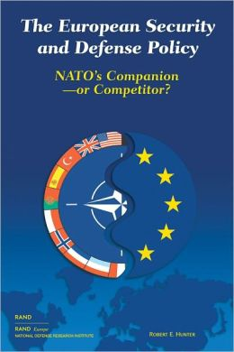 The European Security and Defense Policy: NATO's Companion - or Competitor?