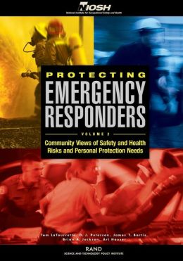 Protecting Emergency Responders: Community Views of Health and Safety Risks and Personal Protection Needs