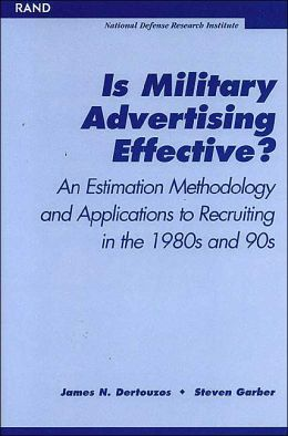 Is Military Advertising Effective? an Estimation Methodology and Applications to Recruiting in the 1980s and 90s