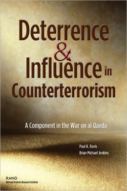 Deterrence and Influence in Counterterrorism: A Component in the War on al Qaeda