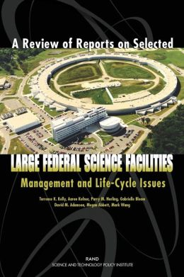 Review of Reports on Selected Large Federal Science Facilities: Management and Life-Cycle Issues