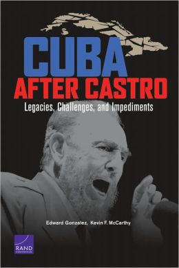 Cuba after Castro: Legacies, Challenges, and Impediments