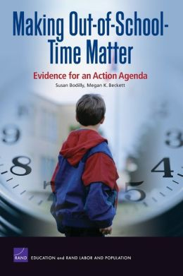 Making Out of School Time Matter: Evidence for Action Agenda