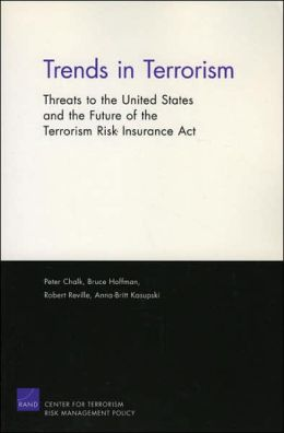 Trends in Terrorism: Threats to the United States and the Future of the Terrorism Risk Insurance Act