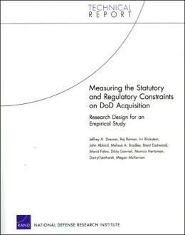 Measuring the Statutory and Regulatory Constraints on DoD Acquisition: Research Design for an Empirical Study