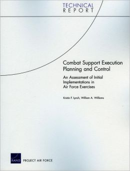 Combat Support Execution Planning and Control: An Assessment of Initial Implementations in Air Force Exercises
