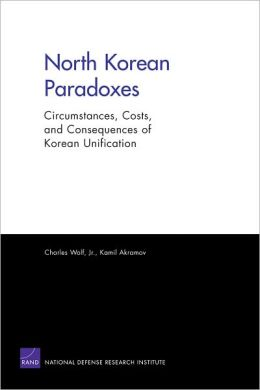 North Korean Paradoxes: Circumstances, Costs, and Consequences of Korean Unification