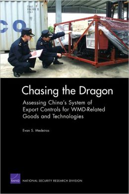 Chasing the Dragon: Assessing China's System of Export Controls for WMD-Related Goods and Technologies