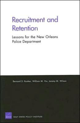 RECRUITMENT AND RETENTION: LESSONS FOR THE NEW ORL