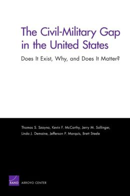CIVIL-MILITARY GAP IN THE UNITED STATES: DOES IT E