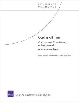 Coping with Iran: Confrontation, Containment, or Engagement? A Conference Report