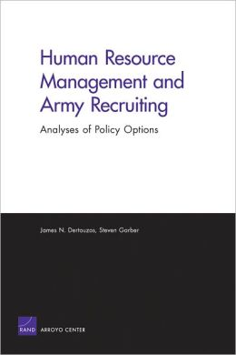 Human Resource Management and Army Recruiting: Analyses of Policy Options