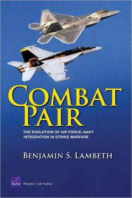 Combat Pair: The Evolution of Air Force-Navy Integration in Strike Warfare