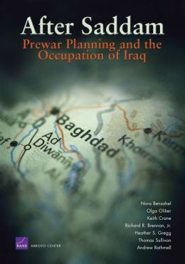 After Saddam: Prewar Planning and the Occupation of Iraq