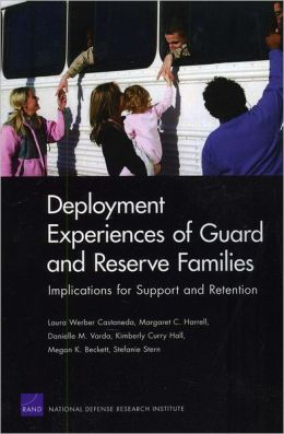 Deployment Experiences of Guard and Reserve Families: Implications for Support Retention