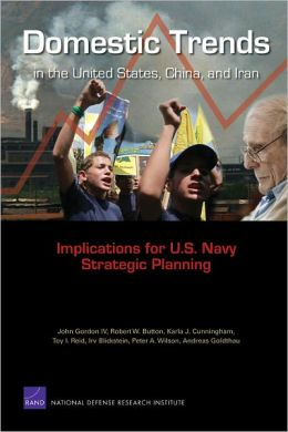 Domestic Trends in the United States, China, and Iran: Implications for U.S. Navy Strategic Planning