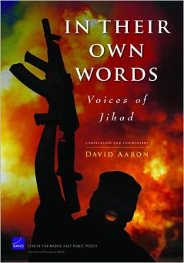 In Their Own Words: Voices of Jihad- Compilation and Commentary
